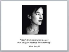 Alice Seabold Alice Sebold, Writers And Poets, Woman Quotes, Authors, Education, Feelings, Words, Quotes By Women, Educational Illustrations