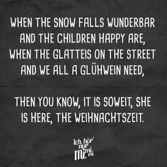 When the snow falls wunderbar and the children happy are, when the Glatteis on the street and we all a Glühwein need, then you know it is soweit, she is here, the Weihnachtszeit Lustiger Weihnachtsspruch für Ihre Kollegen & Mitarbeiter. The Snow, Christmas Quotes, Christmas Humor, Christmas Time, Happy Greetings, Christmas Greetings, Winter Qoutes, Funny Images, Funny Pictures