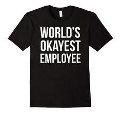 World's Okayest Employee T-shirt -  Clothing