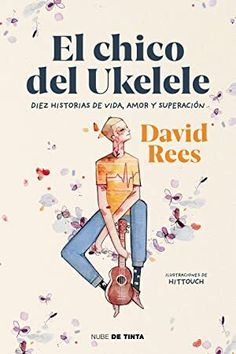 [Get Book] El chico del ukelele (Spanish Edition) Author David Rees, Ukulele, David, Non Fiction, Book Reader, Book Photography, Free Reading, Love Book, Book Lists, Book Lovers