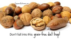 What are Oxalates? (Why we should not fall into the trap of eating too many nuts or nut butters or other high-oxalate foods when on a grain-free diet like GAPS)