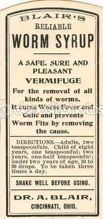 Blair's Reliable worm syrup Vermifuge, colic and prevents worm fits by removing the cause, Vintage Labels, Vintage Ephemera, Vintage Ads, Vintage Posters, Vintage Newspaper, Vintage Packaging, Old Medicine Bottles, Old Bottles, Glass Bottles