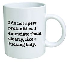 ha ha ha! Sorry about the swearing, but this cracked me up!! I can think of a few ladies that could use this mug!