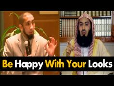 Be Happy With Your Looks!   Mufti Menk & Ustadh Nouman Ali Khan