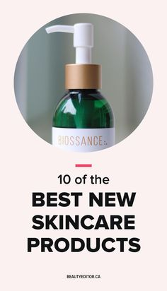 The best new skincare products to try now.