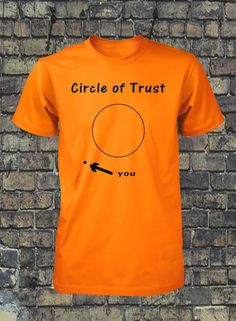 Circle of Trust Shirt Funny Mens Shirt Guys Tee by FunhouseTshirts, $14.99