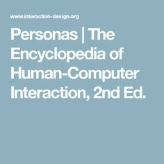 Personas | The Encyclopedia of Human-Computer Interaction, 2nd Ed.