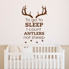 To Go To Sleep I Count Antlers Not Sheep Wall Words Decal Sticker Boy's Room Nursery Deer Hunting Theme Home Decor