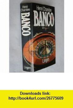 Banco (9780246107398) Henri Charriere , ISBN-10: 0246107391  , ISBN-13: 978-0246107398 ,  , tutorials , pdf , ebook , torrent , downloads , rapidshare , filesonic , hotfile , megaupload , fileserve