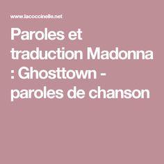 Paroles et traduction Madonna : Ghosttown - paroles de chanson