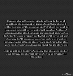 The Difference Between A Writer And Someone Who Writes in the words of Eliot Rose. (Part Six)