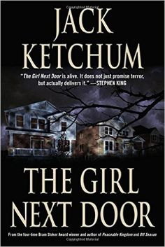 The Girl Next Door: Jack Ketchum: 9781503950566: Amazon.com: Books