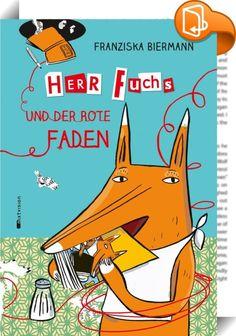 Herr Fuchs und der rote Faden    ::  Herr Fuchs mag Bücher und zwar zum Fressen gern! Als er sich seine Leibspeisen aus Geldnot stiehlt, wandert er ins Gefängnis. Dort hungert er bei Wasser und ohne Bücher. Bis er den Wärter überredet, ihm Papier und Stifte zu bringen ...  Dies ist der zweite Band mit Herrn Fuchs. Im ersten Band -  Herr Fuchs mag Bücher wird aus dem bücherhungrigen Herr Fuchs ein berühmter Schriftsteller! Er hat unglaublich viele Ideen für neue leckere Bücher, die er i...