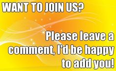 I would love to have you participate in this board.  Send me a message.