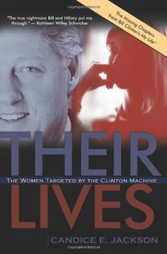 Their Lives: The Women Targeted by the Clinton Machine by [Jackson, Candice E.]