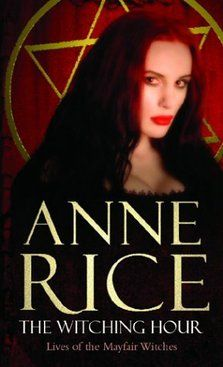 Anne Rice's The Witching Hour: Summary & Analysis