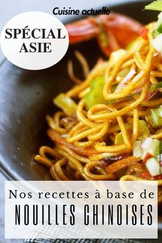 recette asie, recette nouilles chinoises, recette chinoise, cuisine chinoise