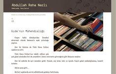 Yazım ilk 2 günde 3500 kez okundu, tüm gıda mühendisi dostlara teşekkür ediyorum.   http://abdullah-reha.nazli.us/gidanin-muhendisligi