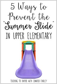 The summer slide is a definite reality for many students/schools. This post shares five ways that upper elementary teachers can prevent summer slide.