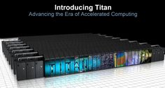 World's Fastest Supercomputer, Titan, Launched For Open Research - Titan is world's fastest supercomputer which can handle more than 20 petaflops worth of processing and is meant to be used for scientific & industrial research. [Click on Image Or Source on Top to See Full News]