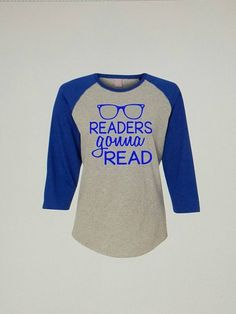 5ad04c85 Items similar to Readers gonna read with glasses on 3/4 length sleeve  baseball style shirt ladies, unisex and youth sizes available!