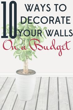 You don't have to have a big budget or DIY skill to brighten up your home with artwork. Here are 10 easy ways to decorate your walls on a budget.