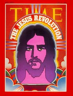 """Time Magazine 1971 """"The Jesus Revolution"""". This magazine talked about a religious movement that took place in the 1970s. Jesus was portrayed as a """"psychedelic dude"""" wanted for a list of charges. An example of these charges would be """"Practicing medicine, winemaking and food distribution without a license or  interfering with businessmen in the temple."""". This movement was started to draw young people, often associated with the counter-culture, to the Christian church."""