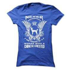 cool Never Underestimate The Power Of A Woman With A Chinese Crested T-shirts