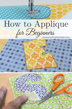 Appliqué is a fun way to express yourself with fabric. Learn How to Applique by following these simple steps. It's easier than you think. | Popular Pin