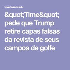 """""""Time"""" pede que Trump retire capas falsas da revista de seus campos de golfe"""