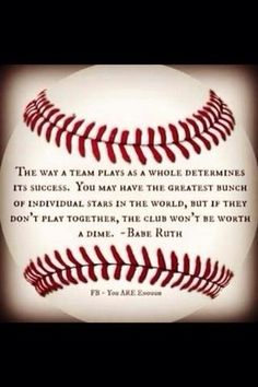 """The way a team plays as a whole determines its success. You may have the greatest bunch of individual stars in the world, but if they don't play together, the club won't be worth a dime."" - Babe Ruth this goes for all team sports! Baseball Crafts, Baseball Boys, Baseball Party, Baseball Season, Baseball Stuff, Baseball Sayings, Softball Stuff, Football, Baseball Shirts"