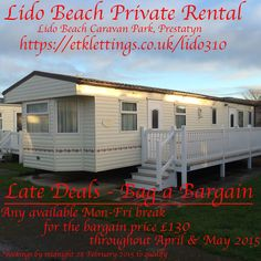 Late Deals : The Offer Book any Mon-Fri breaks in our static caravan for hire (where available) throughout April & May 2015 to take advantage of the offer : £130 + £50 refundable security bond Monday-Friday breaks throughout April & May 2015 (subject to availability) all bookings and deposits must be complete by midnight 28 February 2015 to qualify