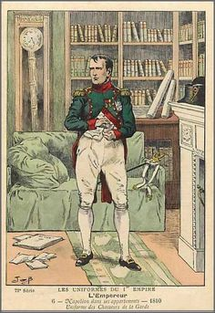 Napoleon in the uniform of the Chasseurs of the Imperial Guard, First French Empire, Etat Major, Napoleon Josephine, Waterloo 1815, French History, British Soldier, French Army, Men In Uniform, Napoleonic Wars
