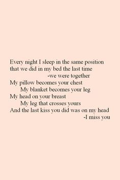 I miss you... I can't wait to feel your head on my chest and your body wrapped around mine again... SOON...