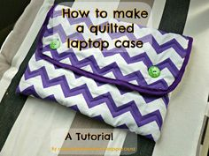 Tutorial on how to make a nice squishy laptop case!