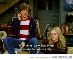 lol... That 70's show :)