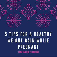 tips for healthy weight gain while pregnant