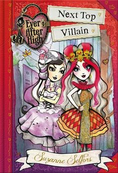 Booktopia has Ever After High, Next Top Villain by Suzanne Selfors. Buy a discounted Hardcover of Ever After High online from Australia's leading online bookstore. Ever After High, High School Story, After High School, Public School, New Children's Books, Good Books, Top Villains, Lizzie Hearts, Font Design