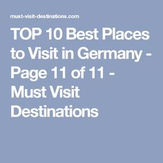 TOP 10 Best Places to Visit in Germany - Page 11 of 11 - Must Visit Destinations
