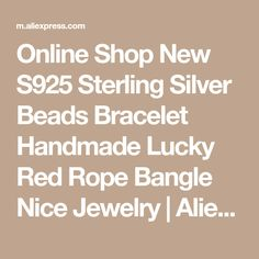 Online Shop New S925 Sterling Silver Beads Bracelet Handmade Lucky Red Rope Bangle Nice Jewelry | Aliexpress Mobile