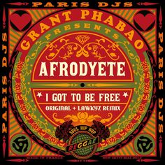 Grant Phabao presents AFRODYETE / I Got To Be Free / Paris DJs