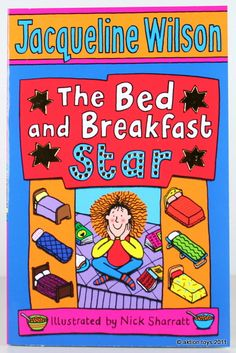 The Bed and Breakfast Star by Jacqueline Wilson - One of my favourite books of Jacqueline Wilson's, without a doubt. If only I could actually find a copy when I'm out buying new books. Got Books, I Love Books, Books To Read, Amazing Books, Jacqueline Wilson Books, Library Themes, Stories For Kids, Bed And Breakfast, Book Quotes