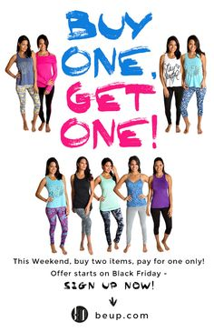 Biggest activewear offer out there: Buy One, Get One FREE! Only #beup , only This Weekend! Sign up to get notified! #fitness #shop #activewear #yogawear #FitnessFashion #Lifestyle #Fashion #store #fitspo #training #Getfit #yoga #run #fitnesswear #poledance #dance #crossfit #pilates #dancefitness #zumba #barre #cycling #spinning #moisturewicking #colorfast #stretchy #breathable #comfortable #holdsshape #offer #blackfriday #buyonegetone #buy1get1 #buyonegetonefree
