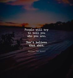 Quotes 'nd Notes — People will try to tell you who you are. Soul Quotes, Strong Quotes, Attitude Quotes, Words Quotes, Positive Quotes, Motivational Quotes, Life Quotes, Inspirational Quotes, Quotes Quotes