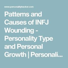 Patterns and Causes of INFJ Wounding - Personality Type and Personal Growth…