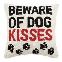 Beware of Dog Kisses Hook Wool Throw Pillow