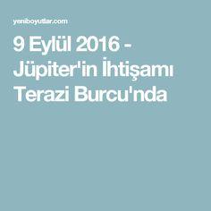 9 Eylül 2016 - Jüpiter'in İhtişamı Terazi Burcu'nda