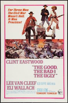 The Good The Bad & The Ugly one sheet movie poster. Sergio Leone. Clint Eastwood. Lee Van Cleef. Eli Wallach