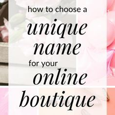 How to Choose a Name for Your Boutique - How To Start An Online Boutique? - Starting an online boutique but need name ideas? Click through for tips on how to choose a unique name for your online boutique.