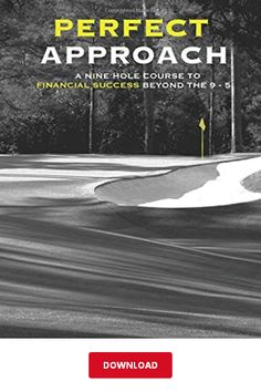 [DΟWΝLОΑD] Perfect Approach PDF   Mr. Kyle W Rudduck   A 9 Hole Course for Financial Success Beyond the 9 to 5 eBook Financial Success, Library Books, Reading Online, Did You Know, Pdf